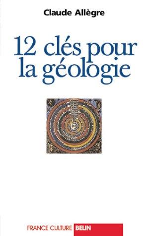 12 clés pour la géologie : Entretiens avec Émile Noël