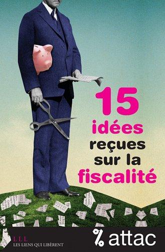 Impots_idées fausses et vraies injustice: Idées fausses et vraies injustices