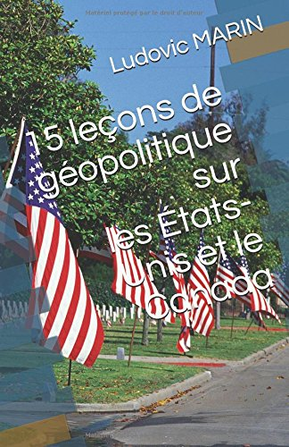 15 leçons de géopolitique sur les États-Unis et le Canada