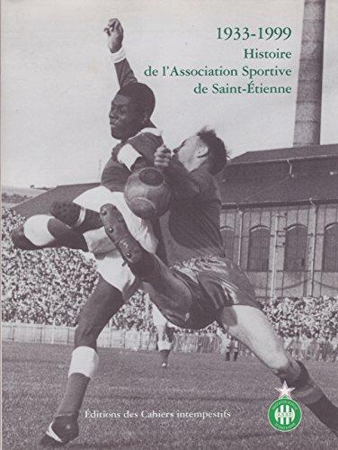 1933-1999, Histoire de l'Association Sportive de Saint-Etienne
