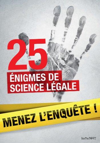 25 enquêtes de médecine légale à résoudre : énigmes et faits divers (Enigmes et casse-têtes)