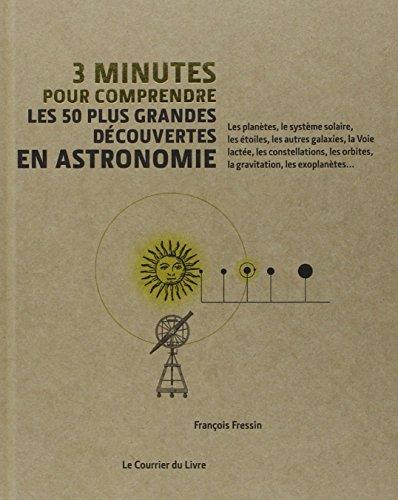 3 minutes pour comprendre les 50 plus grandes décovertes en astronomie