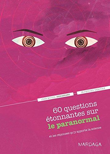 60 questions étonnantes sur le paranormal et les réponses qu'y apporte la science. Un question-réponse sérieusement…
