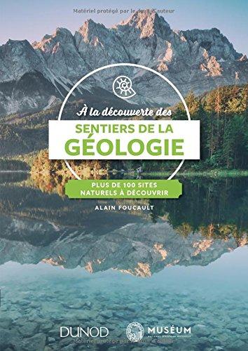 A la découverte des sentiers de la Géologie - Plus de 100 sites naturels à découvrir: Plus de 100 sites naturels à…