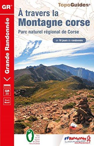 A travers la montagne corse : Parc naturel régional de Corse en 16 jours de randonnée