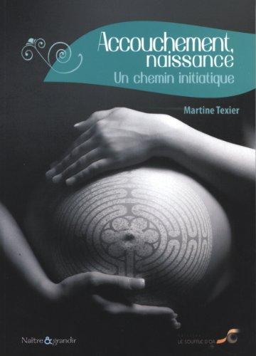 Accouchement, naissance : un chemin initiatique