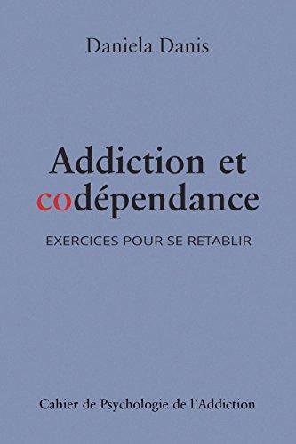 Addiction et codépendance: Exercices pour se rétablir