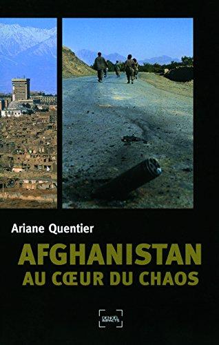 Afghanistan:au cœur du chaos