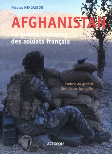 Afghanistan : la guerre inconnue des soldats français