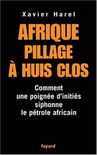 Afrique pillage à huis clos: Comment une poignée d'initiés siphone le pétrole africain