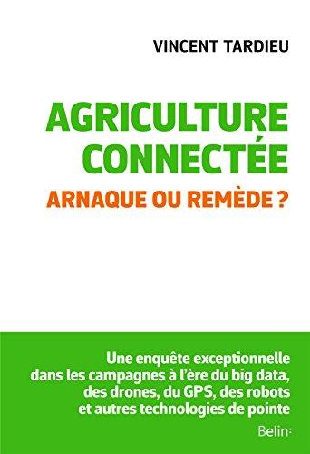 Agriculture connectée: Arnaque ou remède ? (ESSAIS)