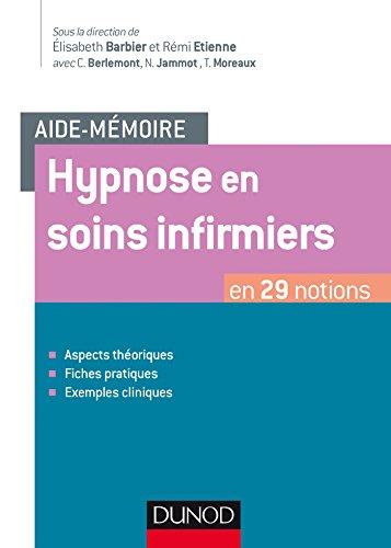 Aide-mémoire - Hypnose en soins infirmiers - en 29 notions: en 29 notions