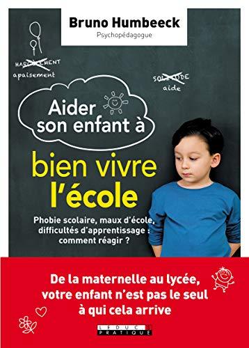 Aider son enfant à bien vivre l'école !
