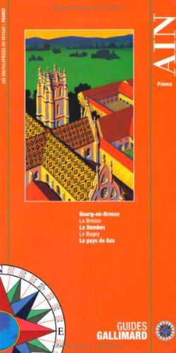 Ain: Bourg-en-Bresse, la Bresse, la Dombes, le Bugey, le pays de Gex