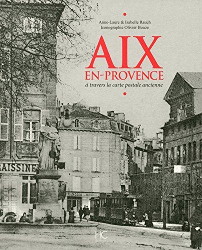 Aix-en-Provence à travers la carte postale ancienne