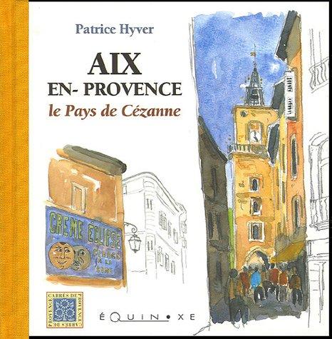 Aix-en-Provence : Le Pays de Cézanne