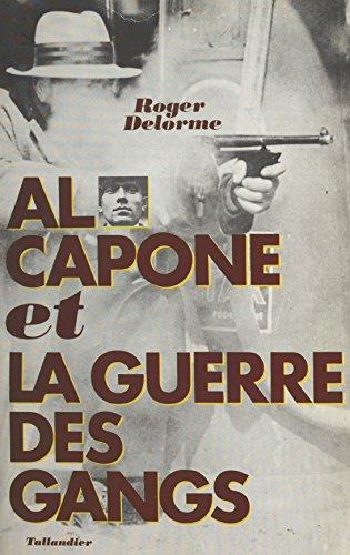 Al Capone et la guerre des gangs