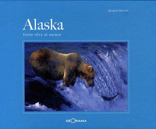 Alaska : Entre rêve et nature