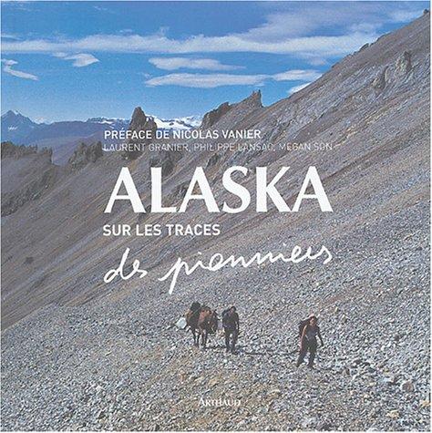 Alaska : Sur les traces des pionniers