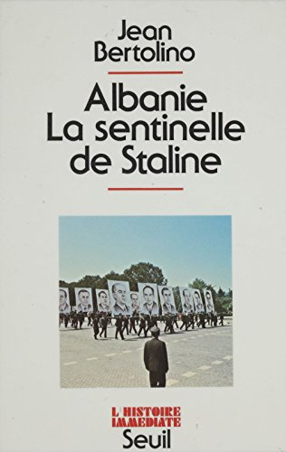 Albanie: La sentinelle de Staline (Hist.Immed)