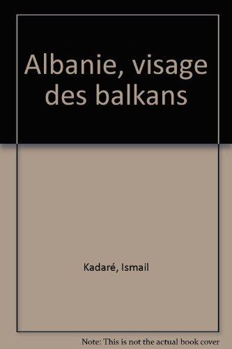 Albanie : Visage des Balkans, écrits de lumière