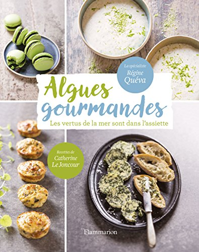 Algues gourmandes: Les vertus de la mer sont dans l'assiette!