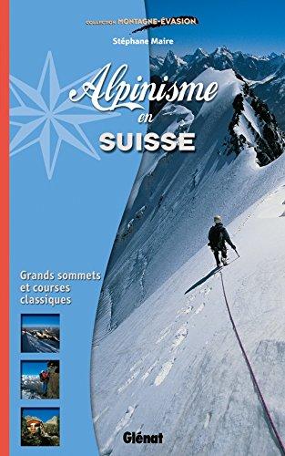 Alpinisme en Suisse: Grands sommets et courses classiques
