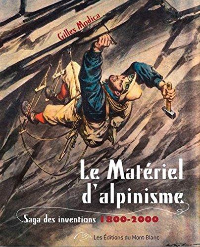 Alpinisme, la saga des inventions et des techniques