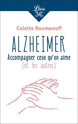 Alzheimer:accompagner ceux qu'on aime (et les autres)