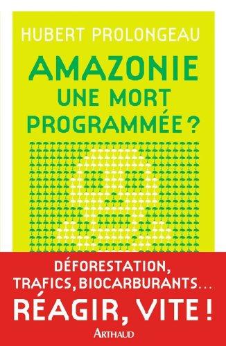 Amazonie Une mort programmée