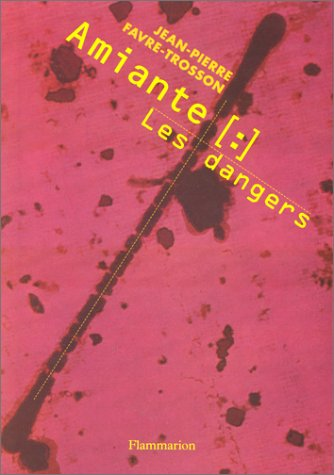 Amiante : les dangers