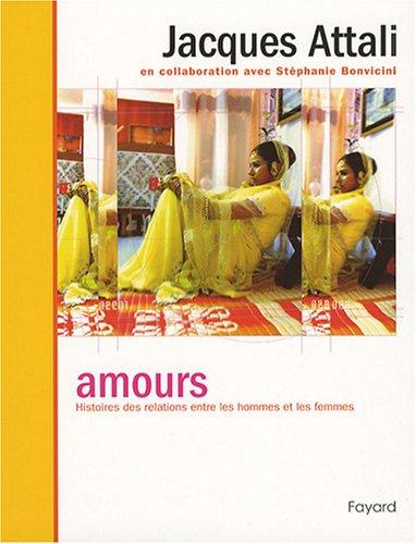 Amours: Histoires des relations entre les hommes et les femmes