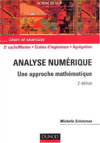 Analyse numérique - 2ème édition - Une approche mathématique: Une approche mathématique
