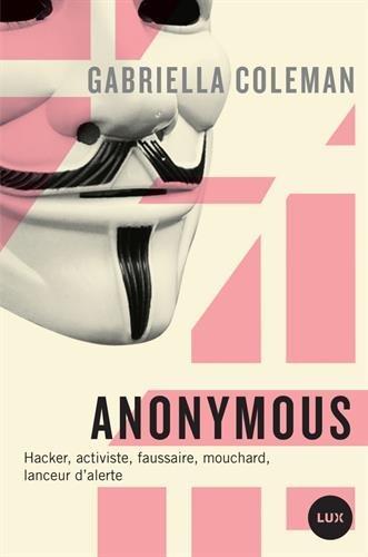 Anonymous : espions, hackers, lanceurs d'alertes...