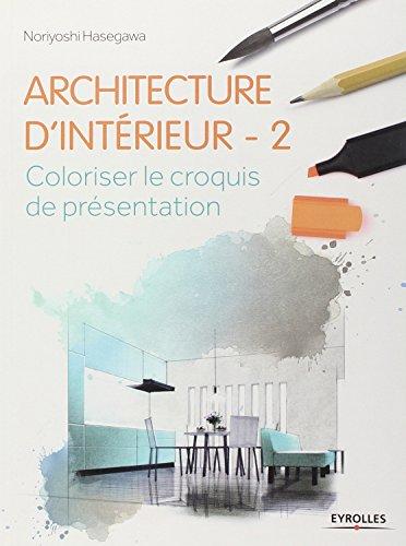 Architecture d'intérieur 2: Coloriser le croquis de présentation
