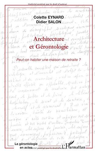 Architecture et gérontologie: Peut-on habiter une maison de retraite?