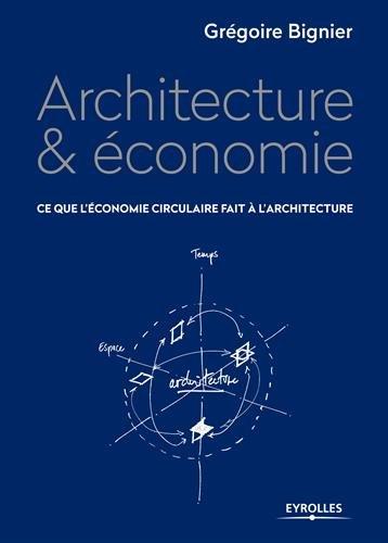 Architecture et économie: Ce que l'économie circulaire fait à l'architecture
