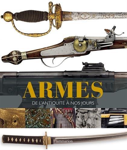 Armes: de l'Antiquité à nos jours