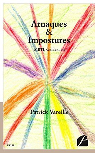Arnaques & Impostures: MBTI, Golden, etc. (Essai)