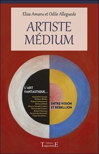 Artiste Médium - Entre vision et rébellion