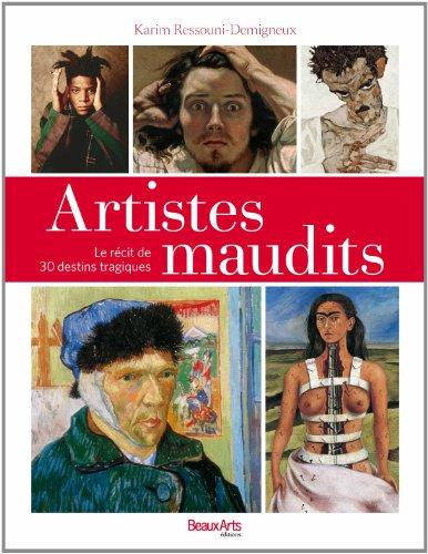 Artistes maudits : Le récit de 30 destins tragiques