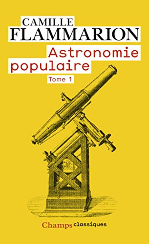Astronomie populaire : Tome 1