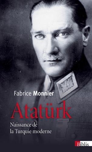 Atatürk - Naissance de la Turquie moderne