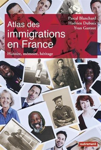 Atlas des immigrations en France : Histoire, mémoire, héritage