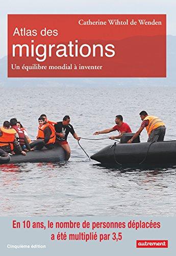 Atlas des migrations: Un équilibre mondial à inventer