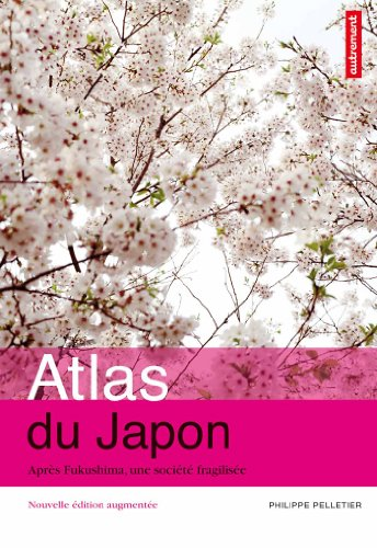 Atlas du japon: Après Fukushima, une société fragilisée