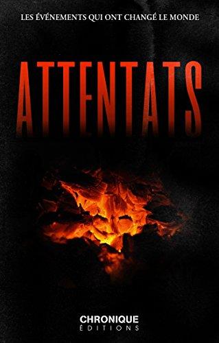 Attentats — Les événements qui ont changé le monde: Petites Chroniques, T21