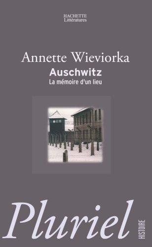 Auschwitz: La mémoire d'un lieu