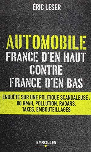 Automobile, France d'en haut contre France d'en bas. Enquête sur une politique scandaleuse : 80km/h, pollution, radars…