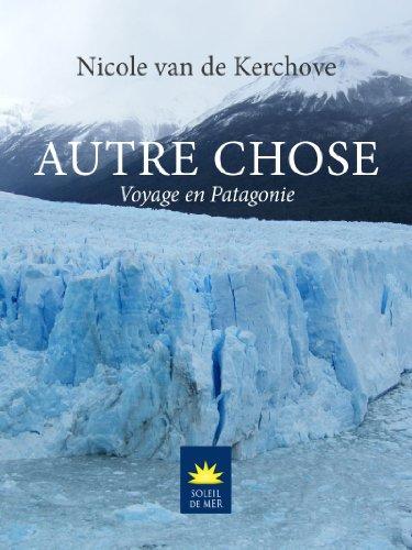 Autre Chose: Voyage en Patagonie (Soleil de Mer)